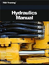 The Hydraulics Manual: Includes Hydraulic Basics, Hydraulic Systems, Pumps, Hydraulic Actuators, Valves, Circuit Diagrams, Electrical Devices, Troubleshooting and Safety (Mechanics and Hydraulics) Kindle Edition