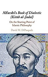 Alfarabi's Book of Dialectic (Kitāb al-Jadal): On the Starting Point of Islamic Philosophy